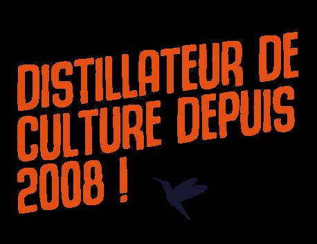 Distillateur de culture depuis 2008